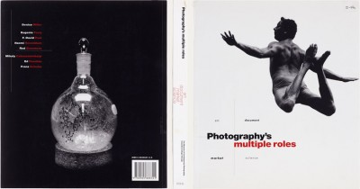 Photography's Multiple Roles: Art, Documents, Market, Science