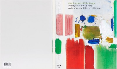 Peter Marzio, American Art & Philanthropy: Twenty Years of Collecting at the Museum of Fine Arts, Houston