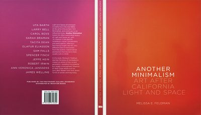 Melissa E. Feldman: Another Minimalism - Art After California Light and Space