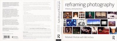 Rebekah Mondrak and Bill Anthes, Reframing Photography: Theory and Practice