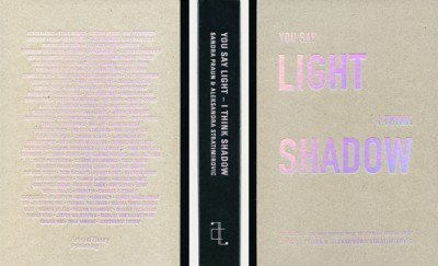 Sandra Praun & Aleksandra Stratimirovic: You Say LIght – I Think Shadow