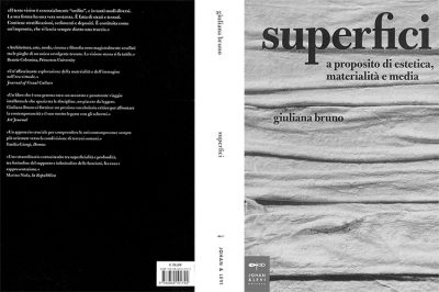 Giuliana Bruno: Superfici - A proposito di estetica, materialità e media.